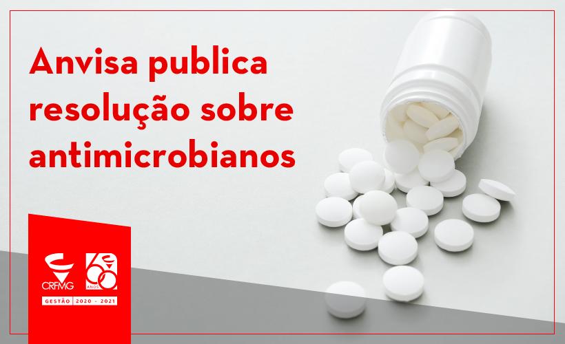 Anvisa publica resolução que trata dos antimicrobianos